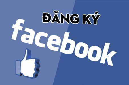 Hướng dẫn cách đăng ký facebook, lập facebook mới đơn giản nhất